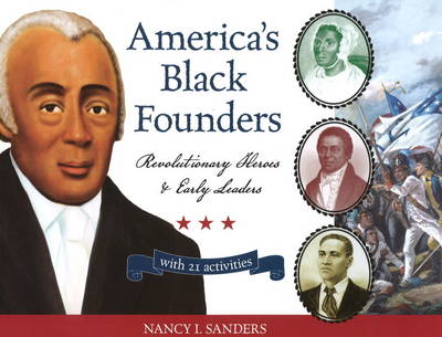 America's Black Founders: Revolutionary Heroes & Early Leaders with 21 Activities (Paperback)