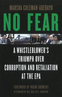 No Fear: A Whistleblower's Triumph Over Corruption and Retaliation at the EPA (Hardback)