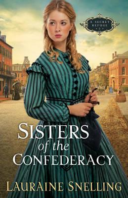 Sisters of the Confederacy: A Secret Refuge Bk. 2 (Paperback)
