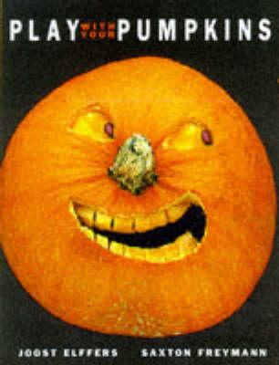 Play with Your Pumpkins (Hardback)
