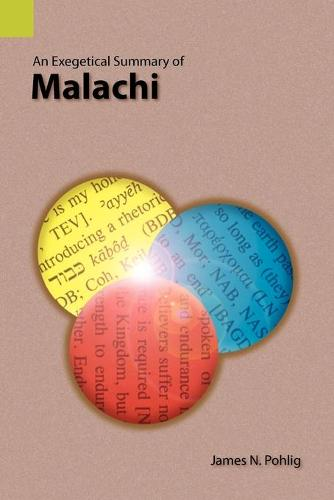 An Exegetical Summary of Malachi (Paperback)
