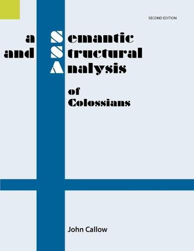 A Semantic and Structural Analysis of Colossians, 2nd Edition - Semantic and Structural Analysis Series (Paperback)