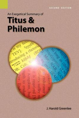 An Exegetical Summary of Titus and Philemon, 2nd Edition - Exegetical Summaries (Paperback)