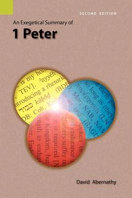 An Exegetical Summary of 1 Peter, 2nd Edition (Paperback)
