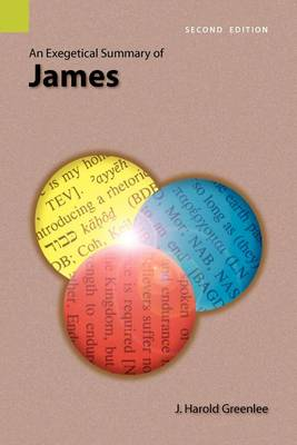 An Exegetical Summary of James, 2nd Edition (Paperback)