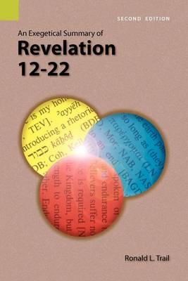 An Exegetical Summary of Revelation 12-22, 2nd Edition (Paperback)
