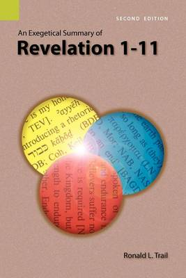 An Exegetical Summary of Revelation 1-11, 2nd Edition (Paperback)