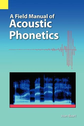 A Field Manual of Acoustic Phonetics (Paperback)