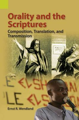 Orality and the Scriptures: Composition, Translation, and Transmission (Paperback)