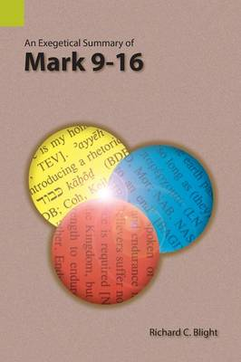 An Exegetical Summary of Mark 9-16 (Paperback)