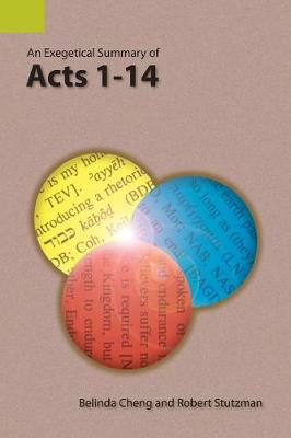 An Exegetical Summary of Acts 1-14 (Paperback)