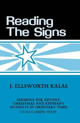 Reading the Signs: Cycle C Sermons for Advent, Christmas, Epiphany (Sundays in Ordinary Time) (Paperback)