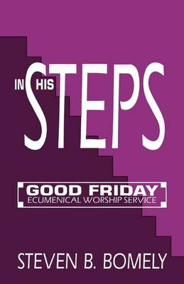 In His Steps: Good Friday Ecumenical Worship Service (Paperback)
