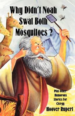 Why Didn't Noah Swat Both Mosquitoes? Plus Other Humorous Stories for Clergy (Paperback)