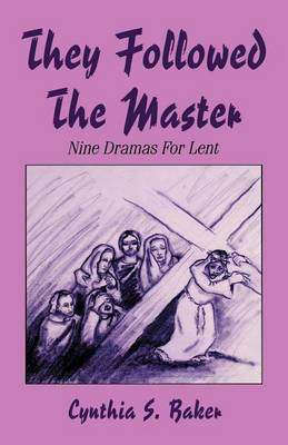 They Followed the Master: Nine Dramas for Lent (Paperback)