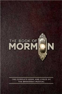The Book of Mormon Script Book: The Complete Book and Lyrics of the Broadway Musical (Paperback)