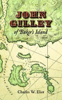 John Gilley of Baker's Island (Paperback)