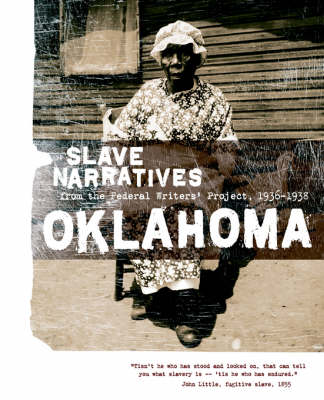 Oklahoma Slave Narratives: Slave Narratives from the Federal Writers' Project 1936-1938 - Slave Narratives (Paperback)