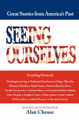 Seeing Ourselves: Great Stories from America's Past 1819-1918 (Paperback)