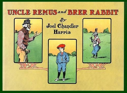 Uncle Remus and Brer Rabbit (Hardback)