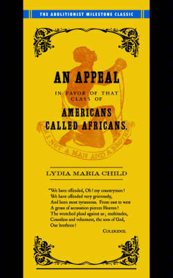 Appeal in Favor of Africans: An Appeal in Favor of Americans Called Africans (Paperback)