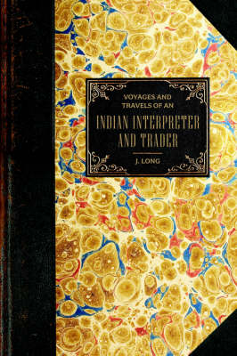 Voyages and Travels: Of an Indian Interpreter and Trader (Paperback)