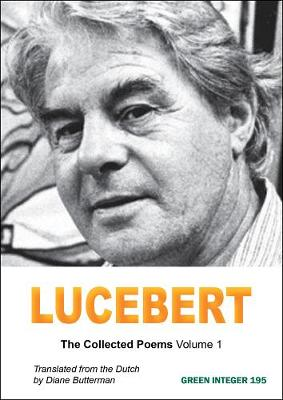 Lucebert: The Collected Poems Volume 1 (Paperback)