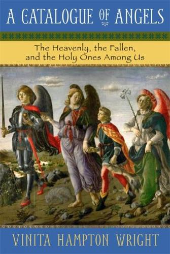 A Catalogue of Angels: The Heavenly, the Fallen, and the Holy Ones Among Us (Paperback)