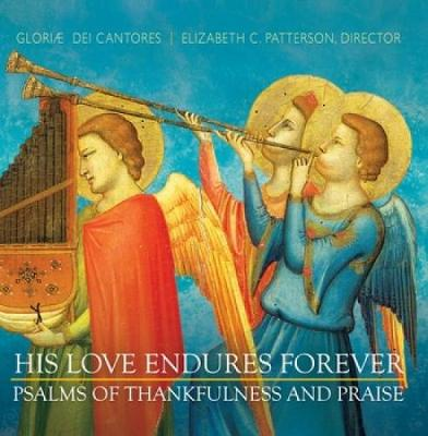 His Love Endures Forever: Psalms of Thankfulness and Praise (CD-Audio)