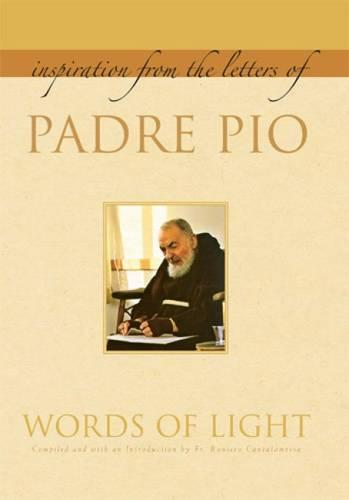 Words of Light: Inspiration from the Letters of Padre Pio (Paperback)