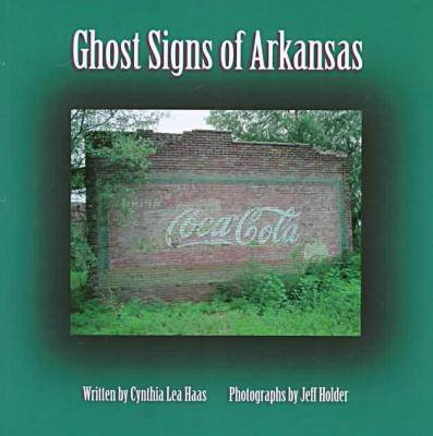 Ghost Signs of Arkansas (Paperback)