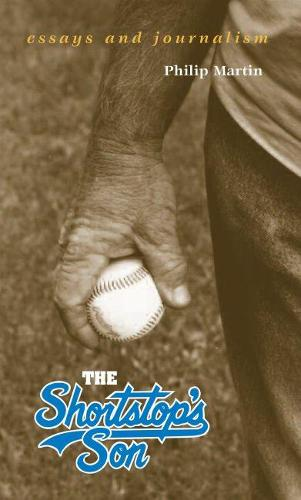 The Shortstop's Son: Essays and Journalism / Philip Martin. (Hardback)