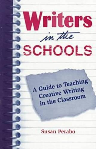 Wits: Writers in the Schools: A Guide to Teaching Creative Writing in the Classroom / Susan Perabo. (Paperback)