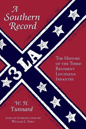 A Southern Record: The History of the Third Regiment, Louisiana Infantry (Paperback)