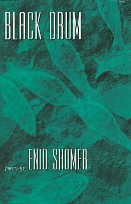 Black Drum: Poems / by Enid Shomer. (Hardback)