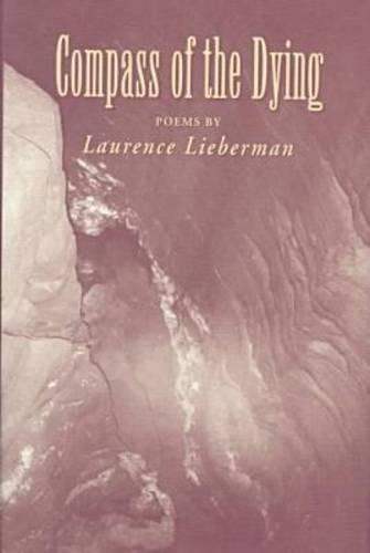 Compass of the Dying: Poems / by Laurence Lieberman. (Hardback)