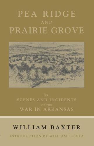 Pea Bridge and Prairie Grove - Civil War in the West (Paperback)