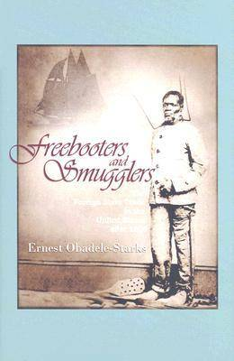 Freebooters and Smugglers: The Foreign Slave Trade in the United States After 1808 (Hardback)