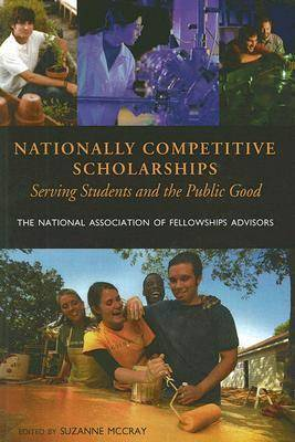 Nationally Competitive Scholarships: Serving Students and the Public Good (Paperback)