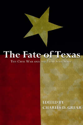 The Fate of Texas: The Civil War and the Lone Star State (Hardback)
