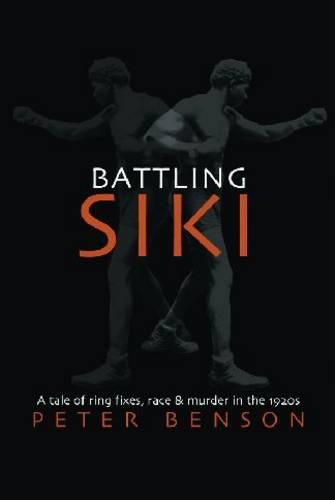 Battling Siki: A Tale of Ring Fixes, Race, and Murder in the 1920s (Paperback)