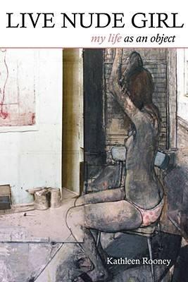 Live Nude Girl: My Life as an Object (Hardback)