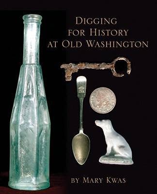 Digging for History at Old Washington (Hardback)