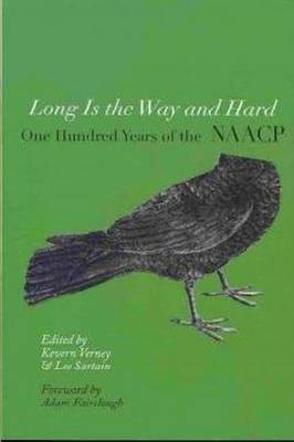 Long is the Way and Hard: One Hundred Years of the NAACP (Paperback)