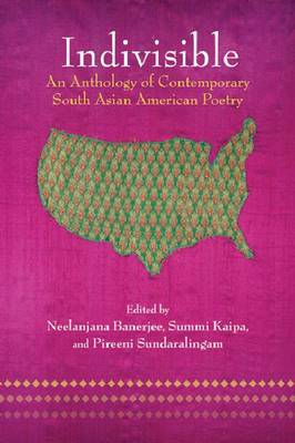 Indivisible: An Anthology of Contemporary South Asian Poetry (Paperback)