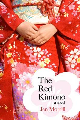 The Red Kimono: A Novel (Hardback)