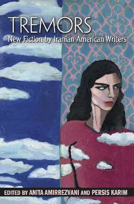 Tremors: New Fiction by Iranian American Writers (Paperback)