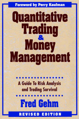Quantitative Trading and Money Management: A Guide to Risk Analysis and Trading Survival (Hardback)