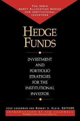 Hedge Funds: Investment and Portfolio Strategies for the Institutional Investor (Hardback)