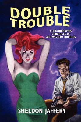 Double Trouble: A Bibliographic Chronicle of Ace Mystery Doubles (Paperback)
